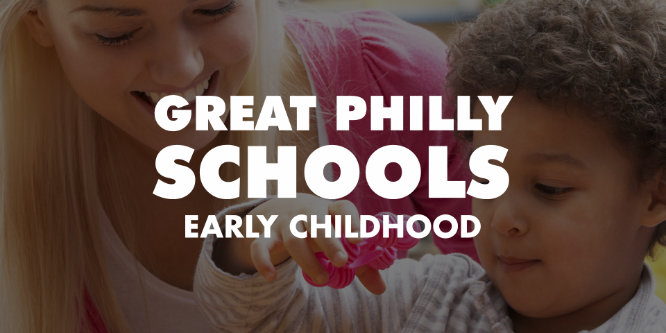 great philly schools early childhood