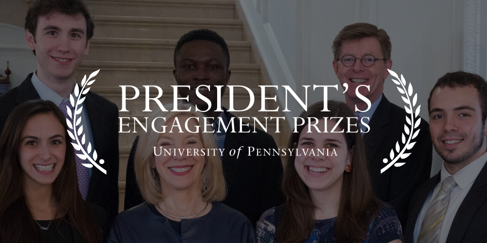 President's Engagement Prizes, University of Pennsylvania